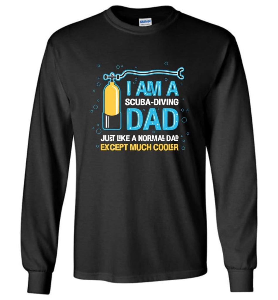 Scuba Diving Shirt I'm A Scuba Diving Dad - Long Sleeve T-Shirt - Black / M