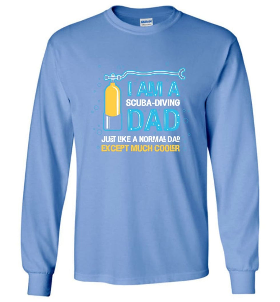 Scuba Diving Shirt I'm A Scuba Diving Dad - Long Sleeve T-Shirt - Carolina Blue / M