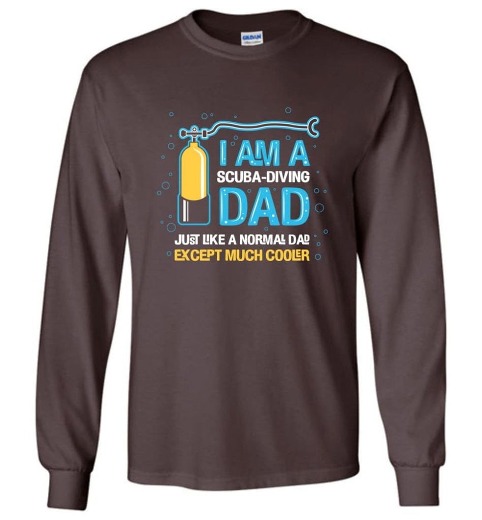 Scuba Diving Shirt I'm A Scuba Diving Dad - Long Sleeve T-Shirt - Dark Chocolate / M
