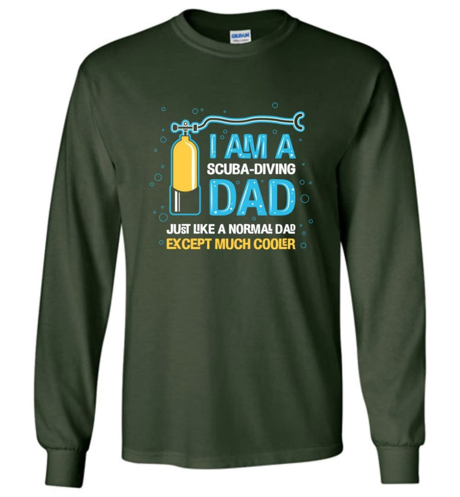 Scuba Diving Shirt I'm A Scuba Diving Dad - Long Sleeve T-Shirt - Forest Green / M