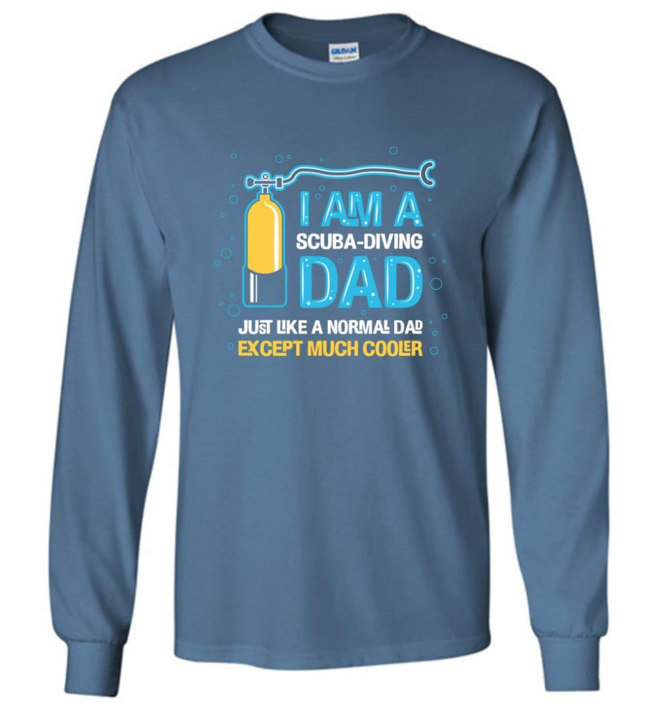 Scuba Diving Shirt I'm A Scuba Diving Dad - Long Sleeve T-Shirt - Indigo Blue / M