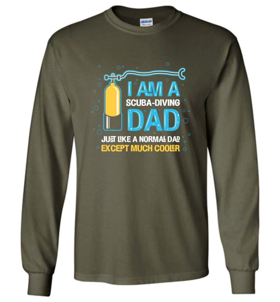 Scuba Diving Shirt I'm A Scuba Diving Dad - Long Sleeve T-Shirt - Military Green / M