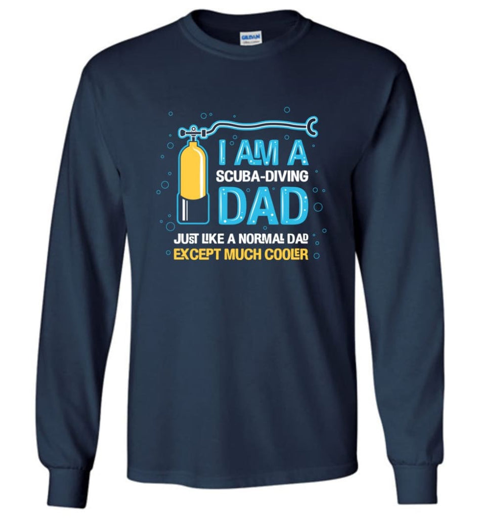 Scuba Diving Shirt I'm A Scuba Diving Dad - Long Sleeve T-Shirt - Navy / M