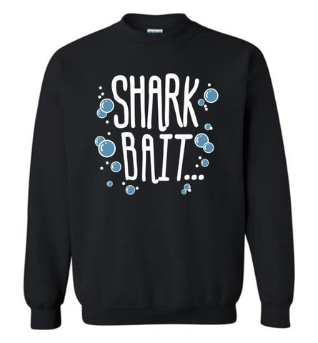 Shark bait Funny 1st Grade Teacher Gift - Sweatshirt - Black / M - Sweatshirt