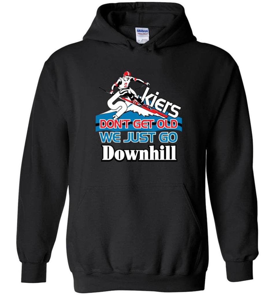 Skiers Don't Get Old We Just Go Downhill Hoodie - Black / M