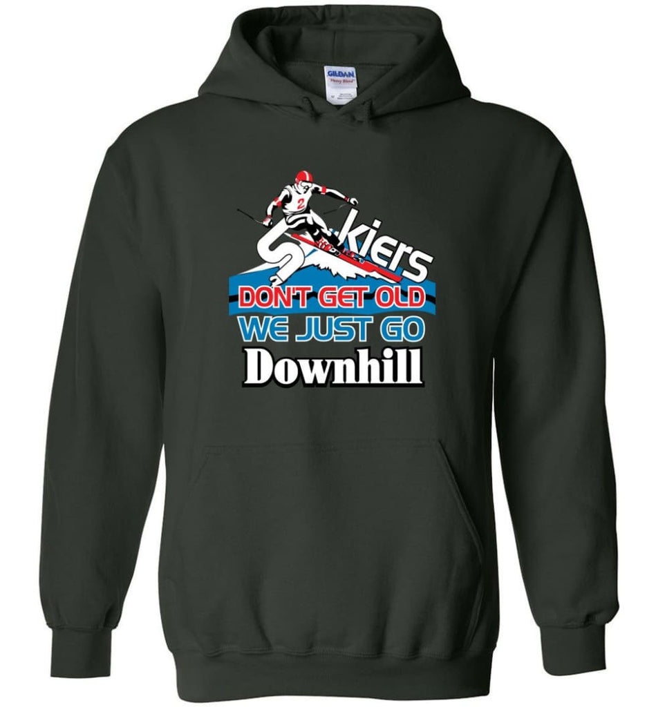 Skiers Don't Get Old We Just Go Downhill Hoodie - Forest Green / M