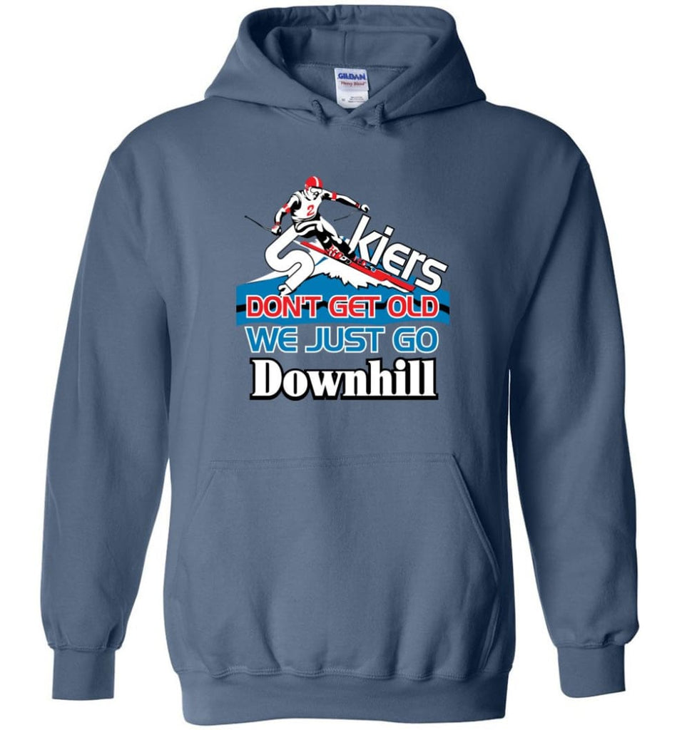 Skiers Don't Get Old We Just Go Downhill Hoodie - Indigo Blue / M
