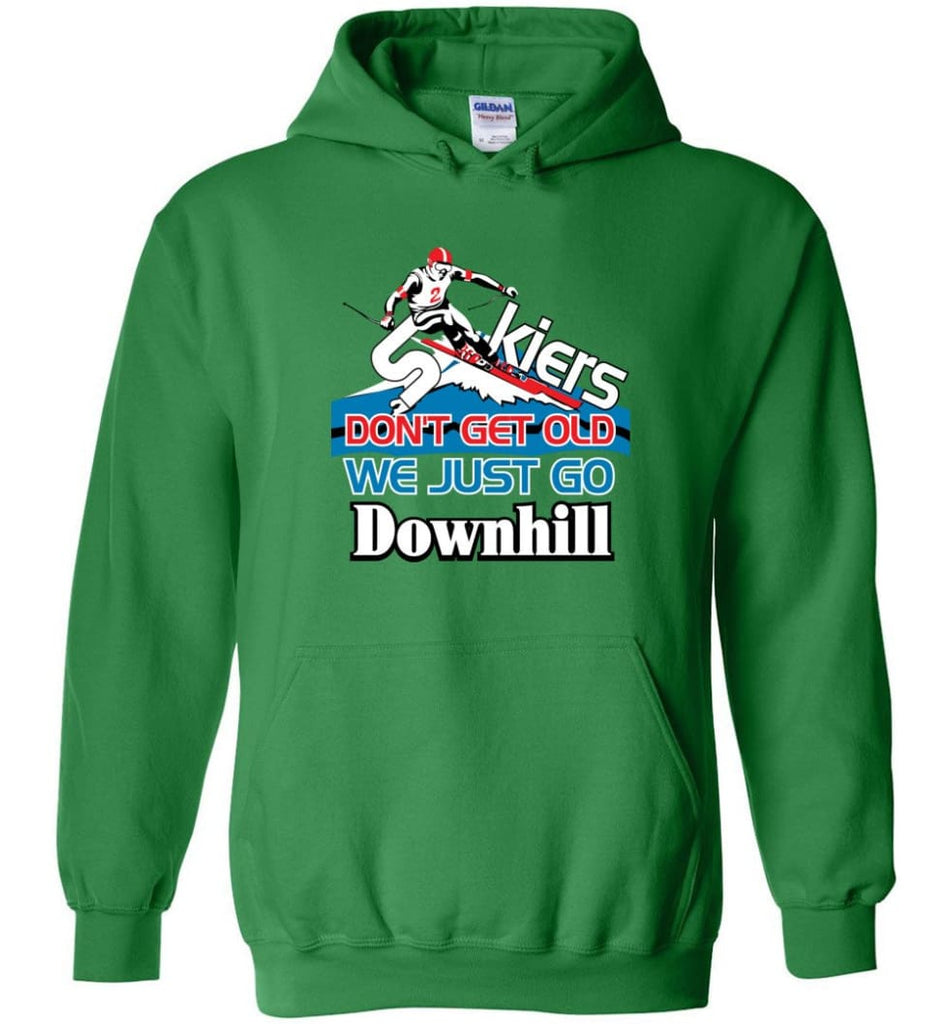 Skiers Don't Get Old We Just Go Downhill Hoodie - Irish Green / M