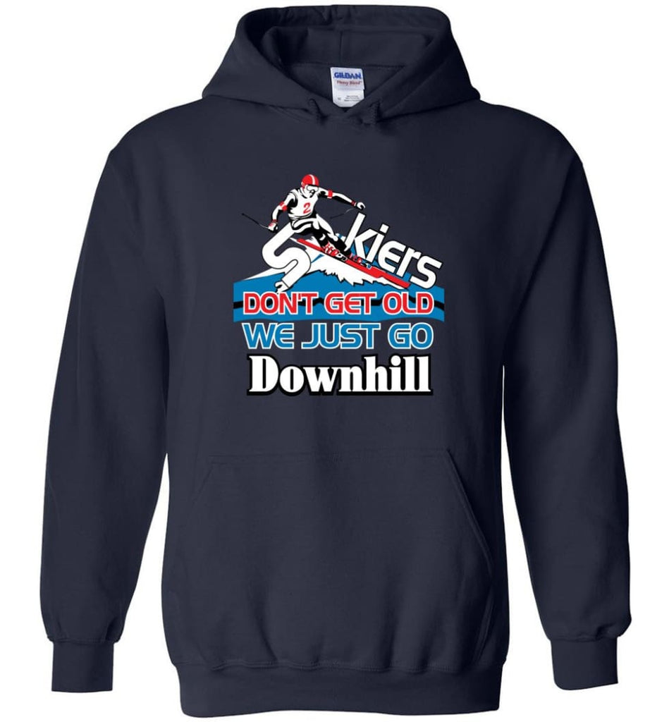 Skiers Don't Get Old We Just Go Downhill Hoodie - Navy / M