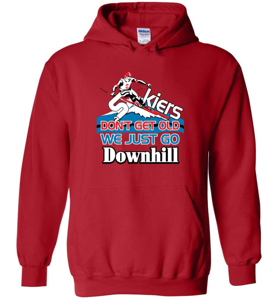 Skiers Don't Get Old We Just Go Downhill Hoodie - Red / M