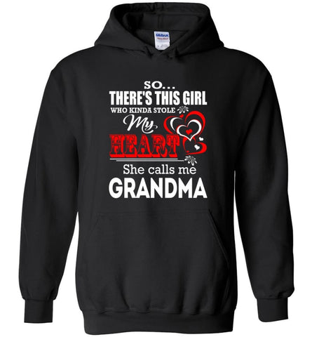 So There's This Girl Who Kinda Stole My Heart He Calls Me Grandma Hoodie