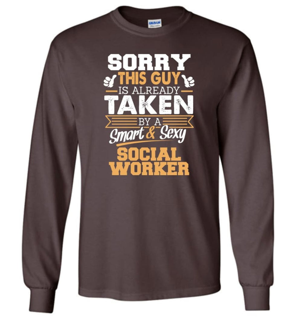 Social Worker Shirt Cool Gift for Boyfriend Husband or Lover - Long Sleeve T-Shirt - Dark Chocolate / M