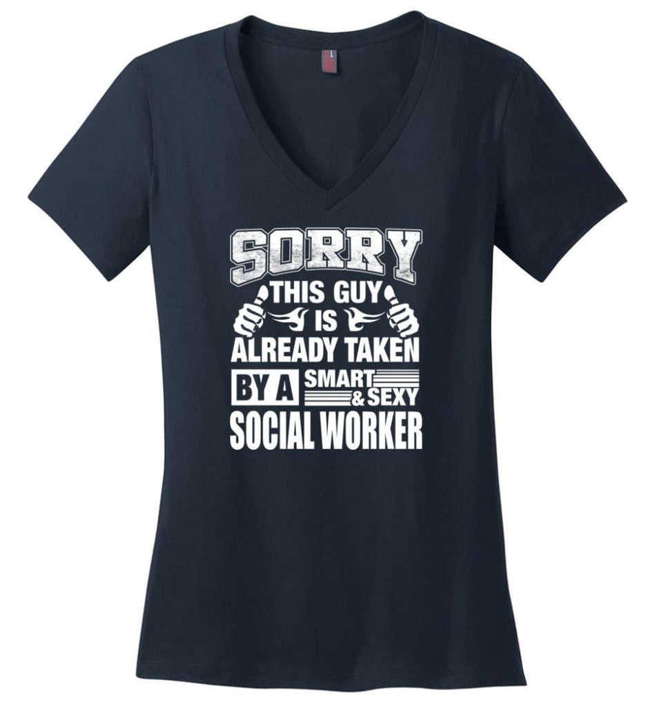SOCIAL WORKER Shirt Sorry This Guy Is Already Taken By A Smart Sexy Wife Lover Girlfriend Ladies V-Neck - Navy / M -