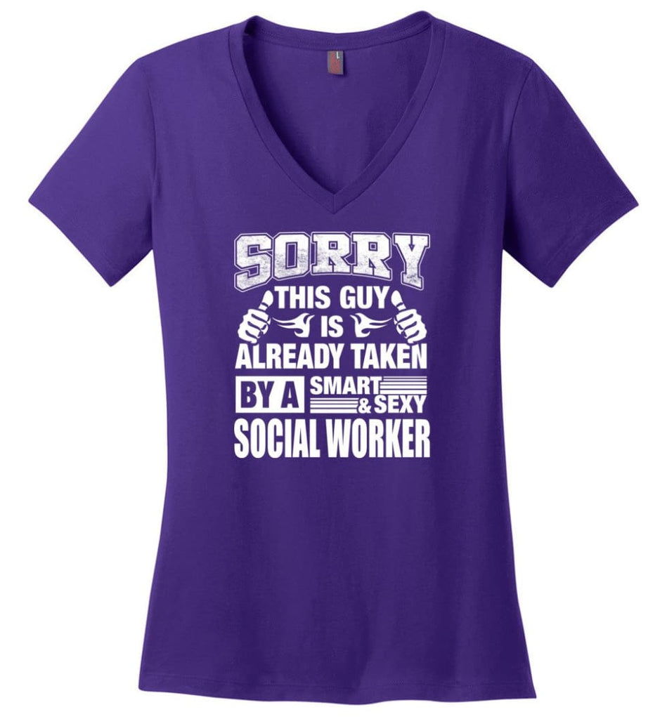 SOCIAL WORKER Shirt Sorry This Guy Is Already Taken By A Smart Sexy Wife Lover Girlfriend Ladies V-Neck - Purple / M -