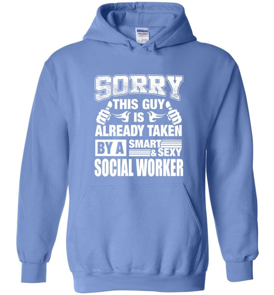 Social Worker Shirt Sorry This Guy Is Taken By A Smart Wife Girlfriend Hoodie - Carolina Blue / M