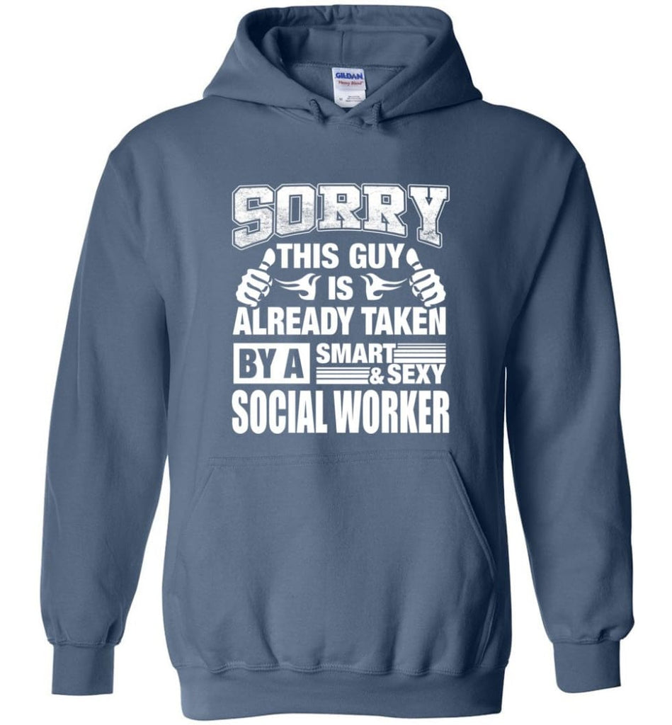 Social Worker Shirt Sorry This Guy Is Taken By A Smart Wife Girlfriend Hoodie - Indigo Blue / M