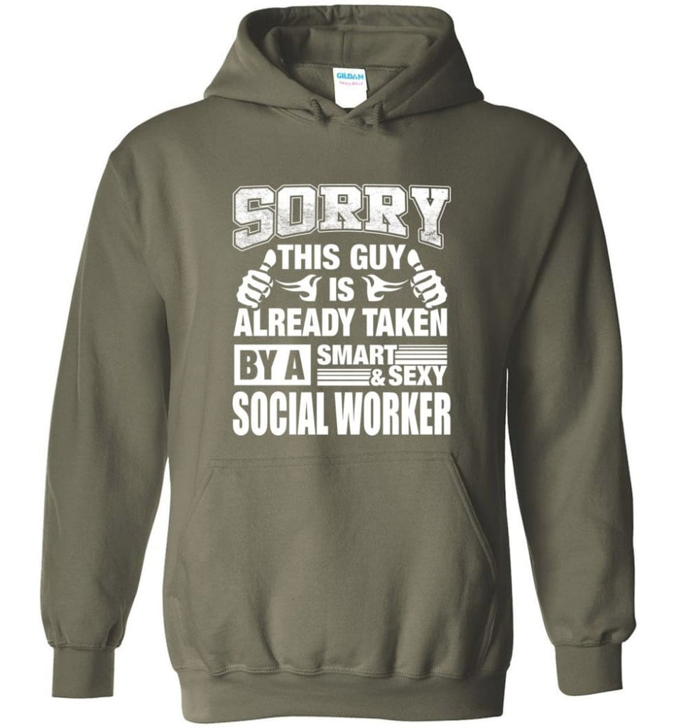Social Worker Shirt Sorry This Guy Is Taken By A Smart Wife Girlfriend Hoodie - Military Green / M
