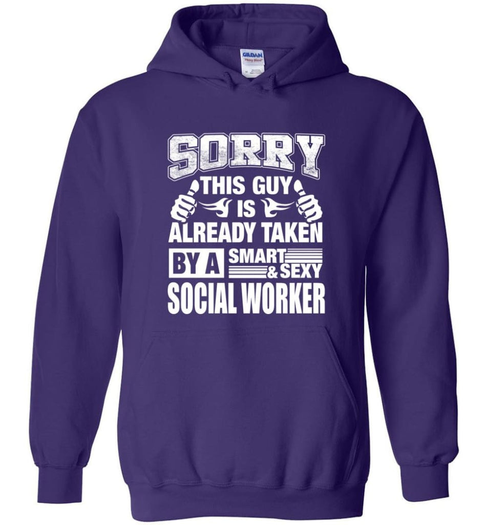 Social Worker Shirt Sorry This Guy Is Taken By A Smart Wife Girlfriend Hoodie - Purple / M