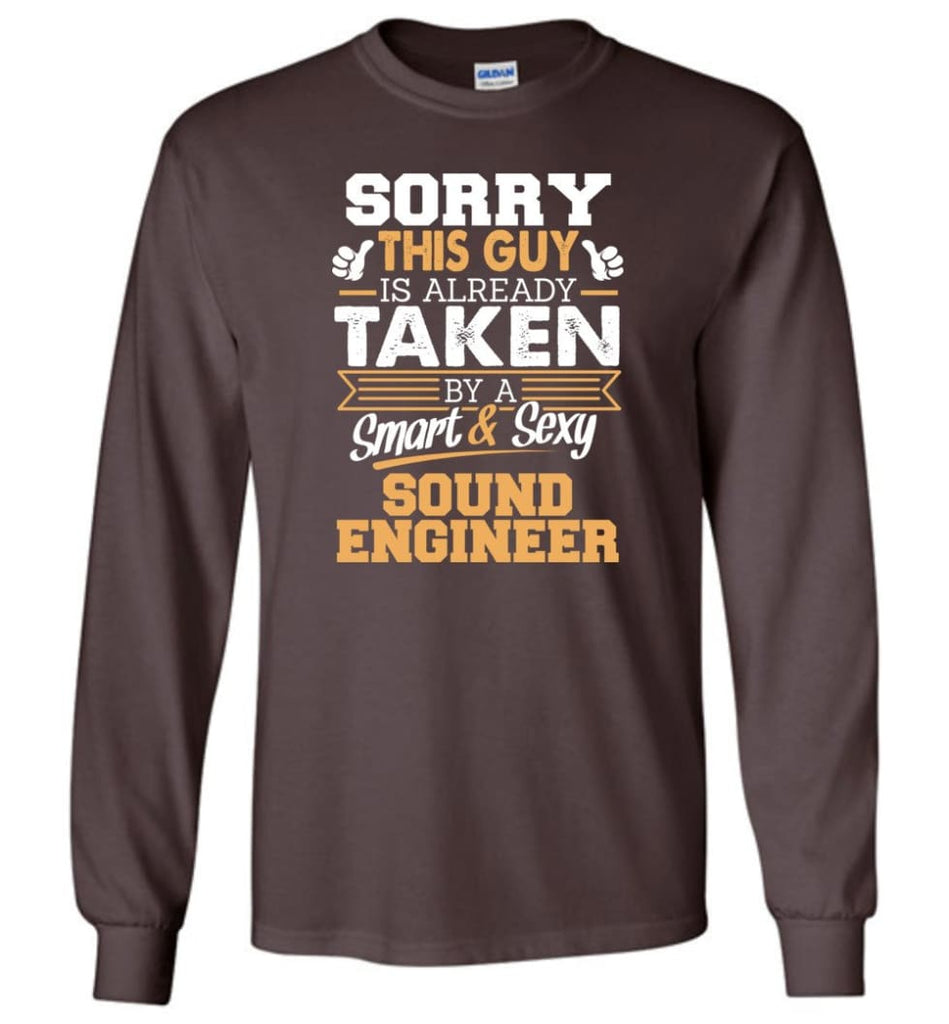 Sound Engineer Shirt Cool Gift for Boyfriend Husband or Lover - Long Sleeve T-Shirt - Dark Chocolate / M