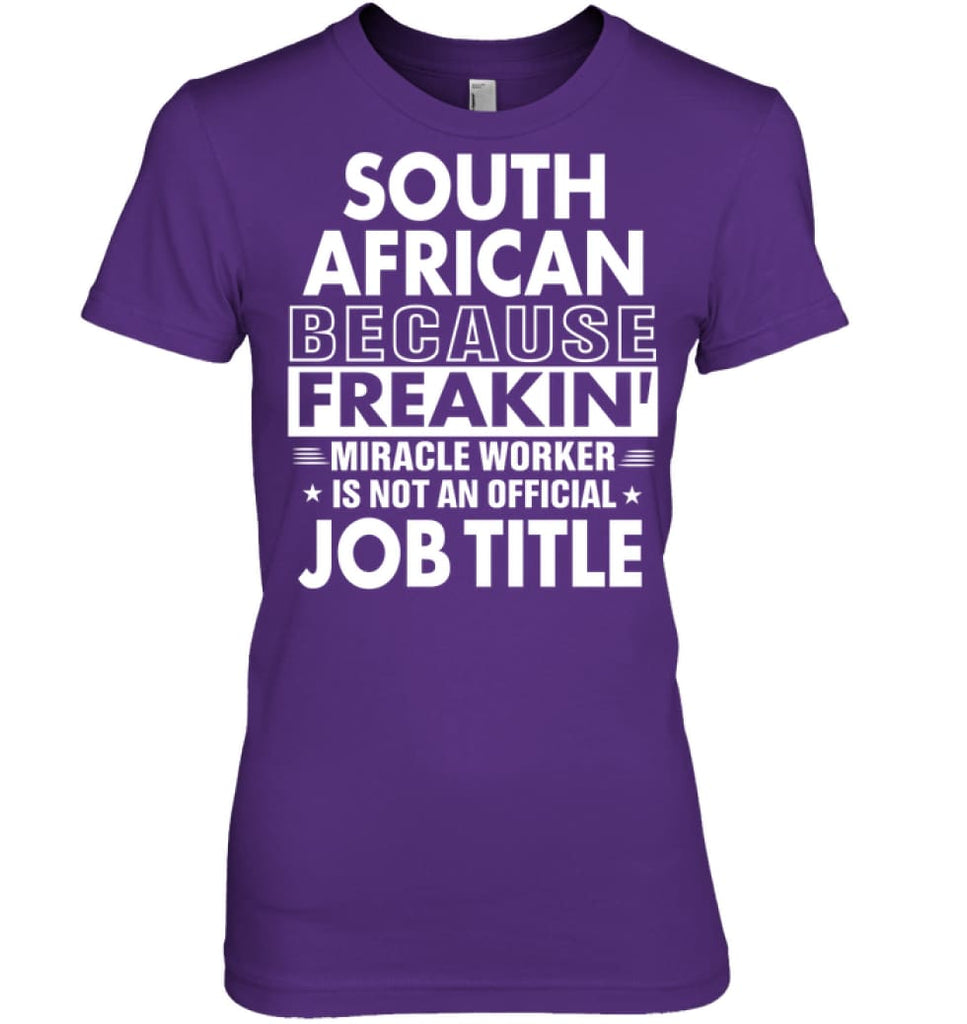 South African Because Freakin' Miracle Worker Job Title Women Tee - Hanes Women's Nano-T / Purple / S - Apparel