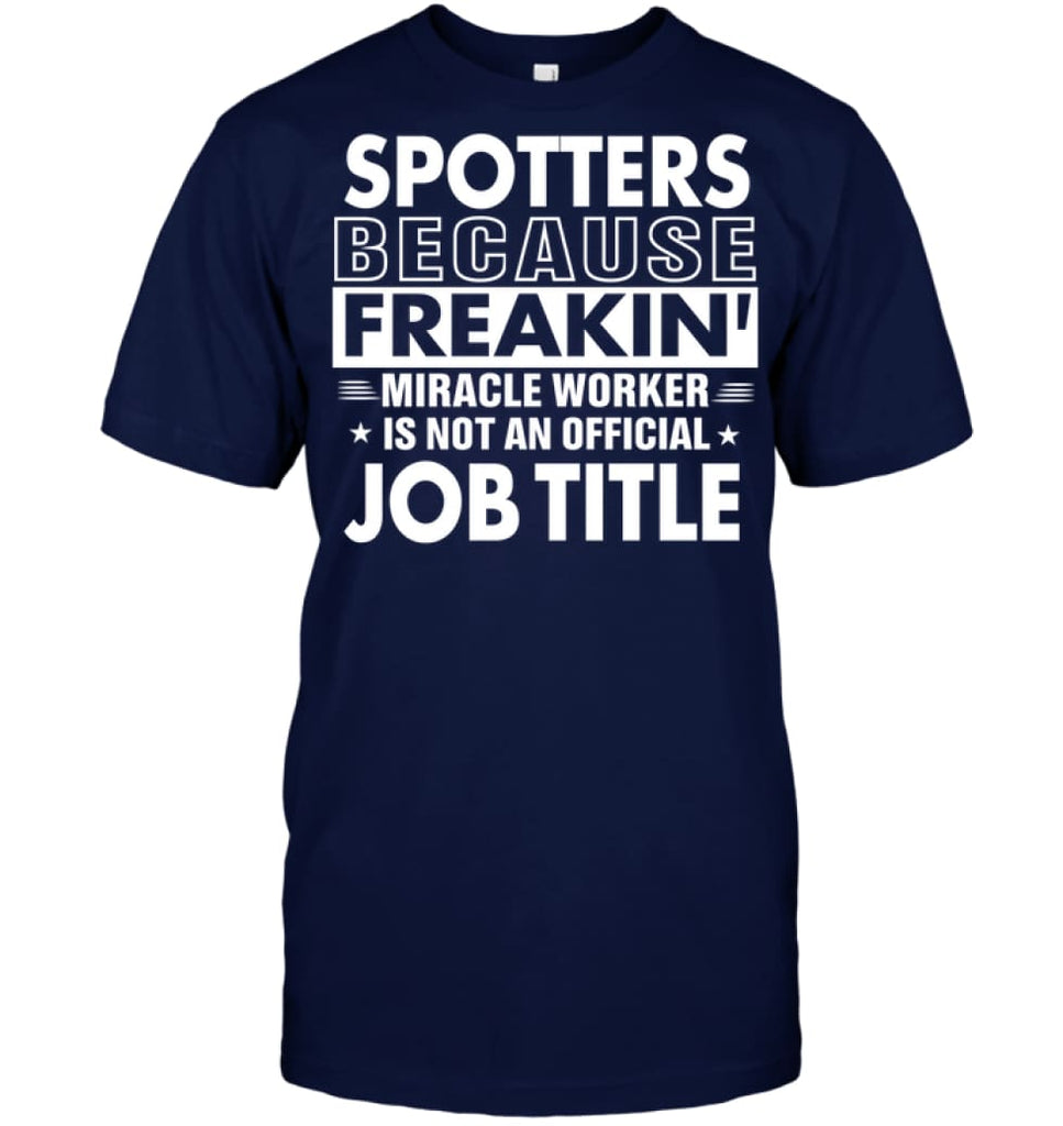 Spotters Because Freakin' Miracle Worker Job Title T-shirt - Hanes Tagless Tee / Navy / S - Apparel