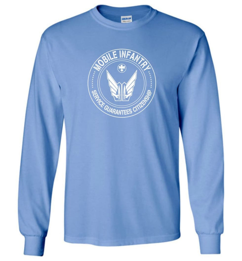 Starship Troopers Movie T Shirt Mobile Infantry Service Guarantees Citizenship - Long Sleeve T-Shirt - Carolina Blue / M
