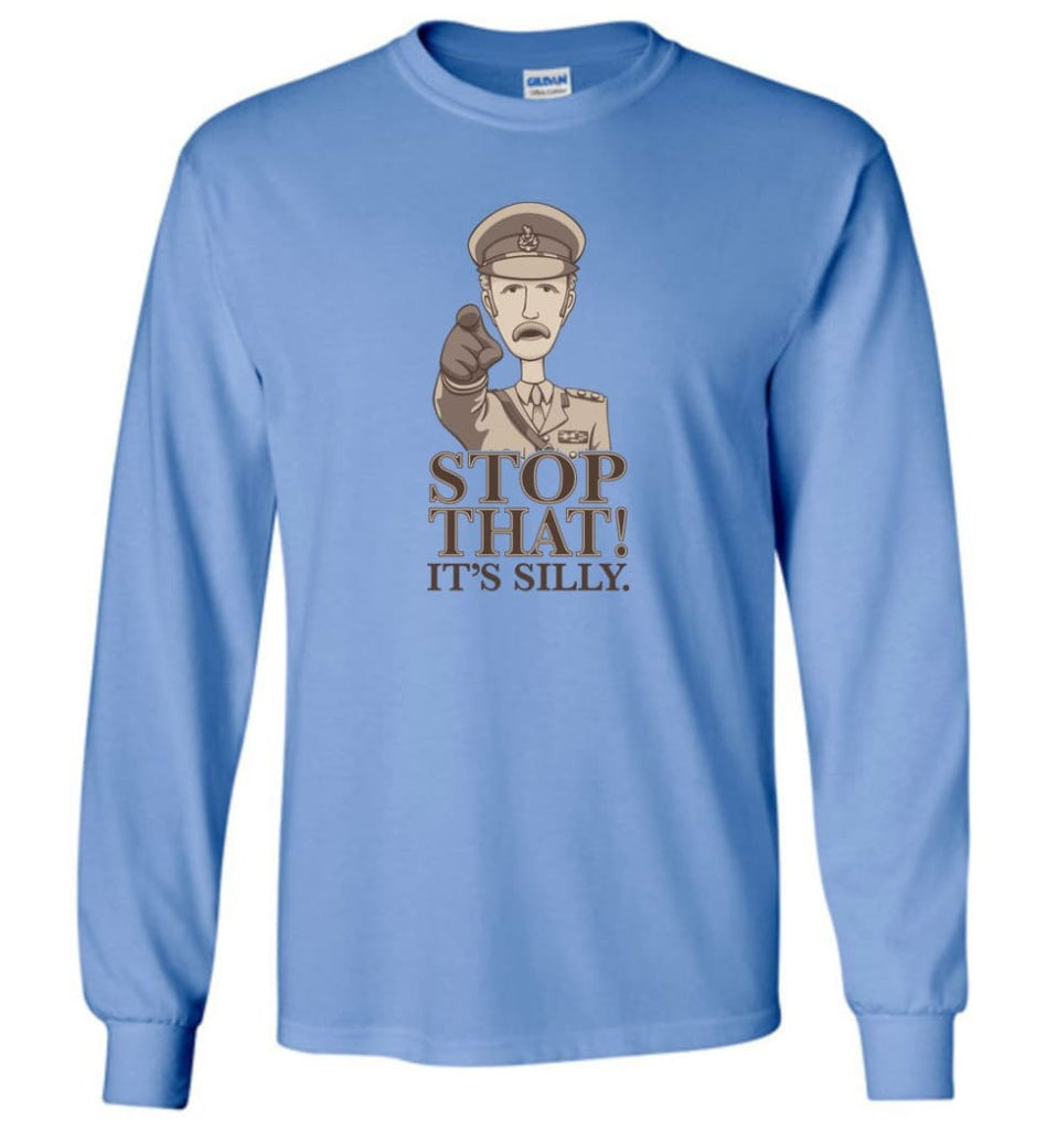Stop That It's Silly Monty Python T Shirt - Long Sleeve T-Shirt - Carolina Blue / M