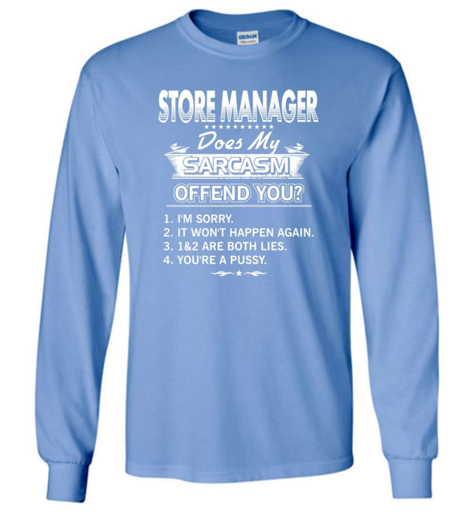 Store Manager Gift Funny Store Manager Long Sleeve T-Shirt - Carolina Blue / M