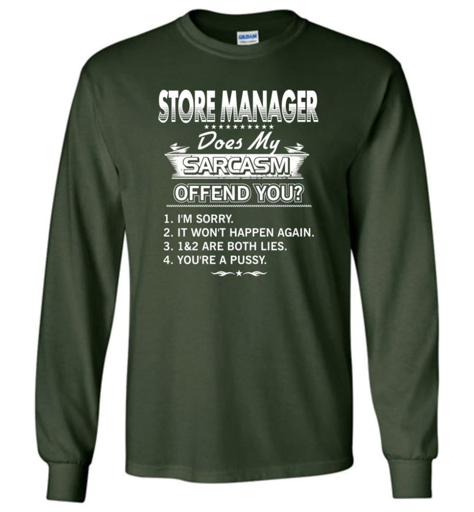 Store Manager Gift Funny Store Manager Long Sleeve T-Shirt - Forest Green / M