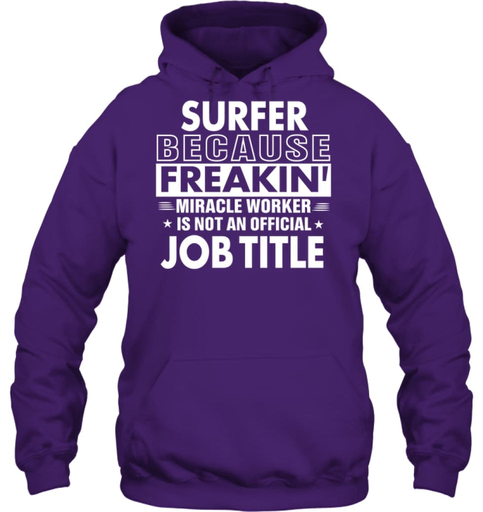 Surfer Because Freakin' Miracle Worker Job Title Hoodie - Gildan 8oz. Heavy Blend Hoodie / Purple / S - Apparel