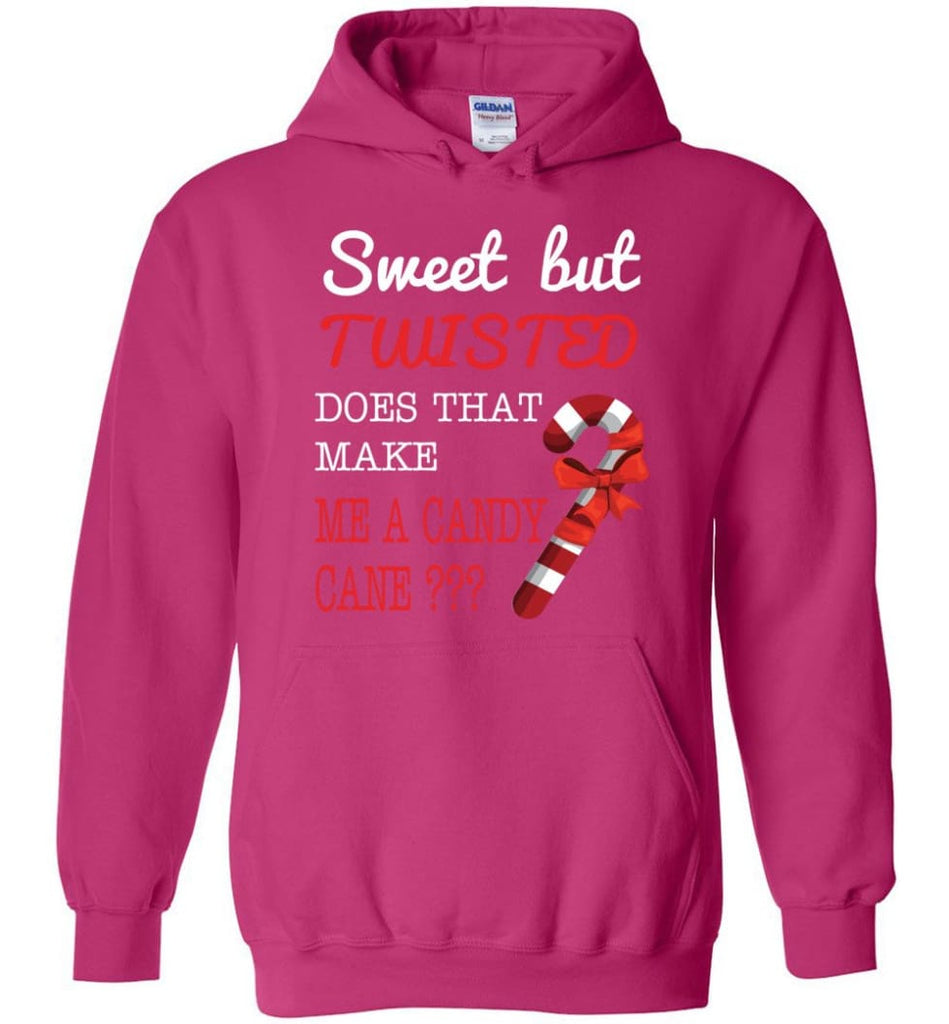 Sweet But Twisted Does That Make Me A Candy Cane Hoodie - Heliconia / M