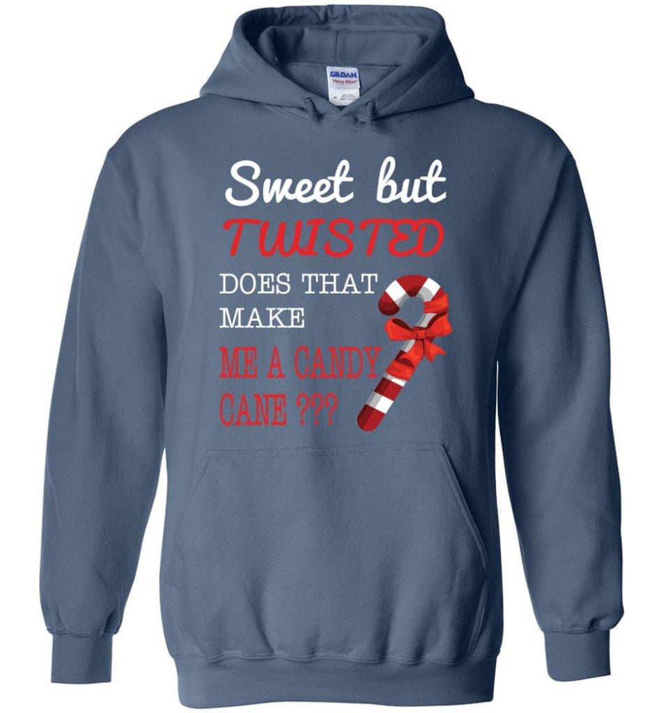 Sweet But Twisted Does That Make Me A Candy Cane Hoodie - Indigo Blue / M