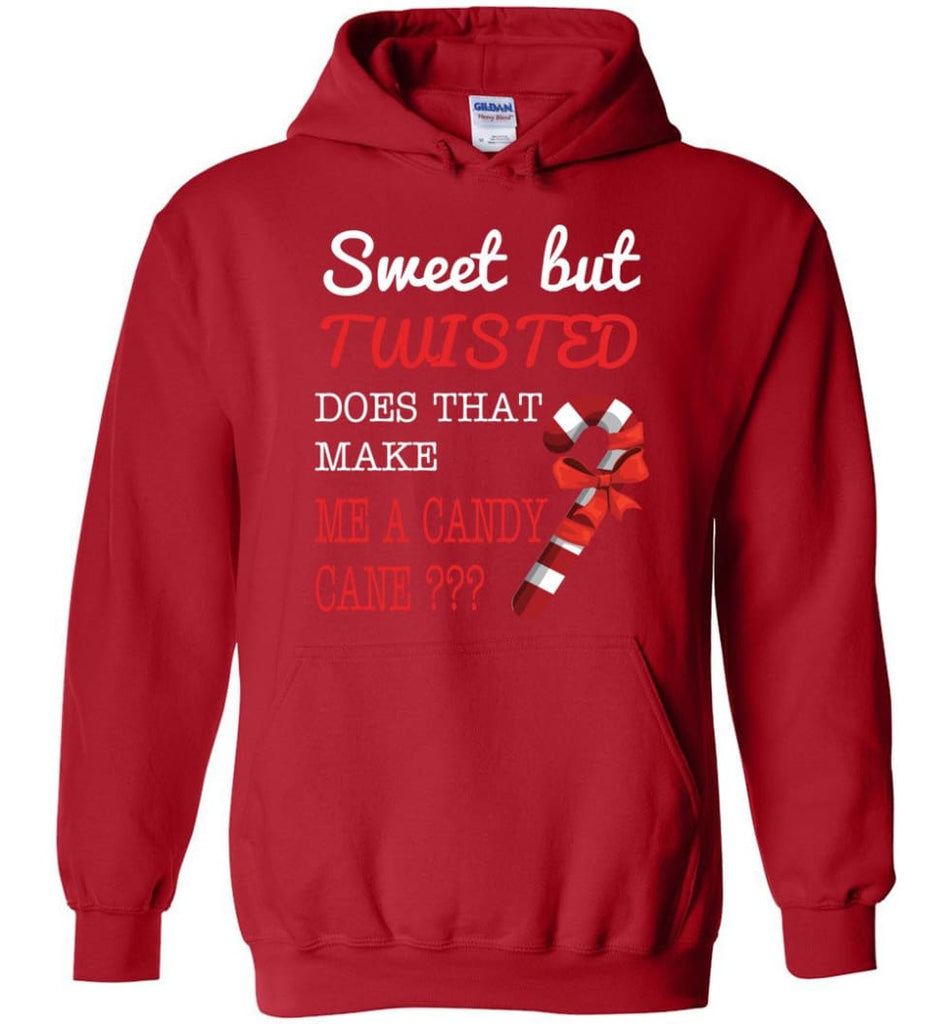 Sweet But Twisted Does That Make Me A Candy Cane Hoodie - Red / M