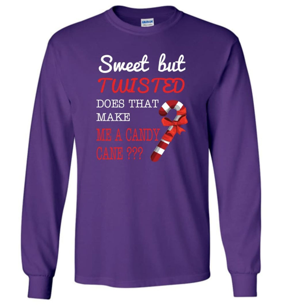 Sweet But Twisted Does That Make Me A Candy Cane Long Sleeve T-Shirt - Purple / M
