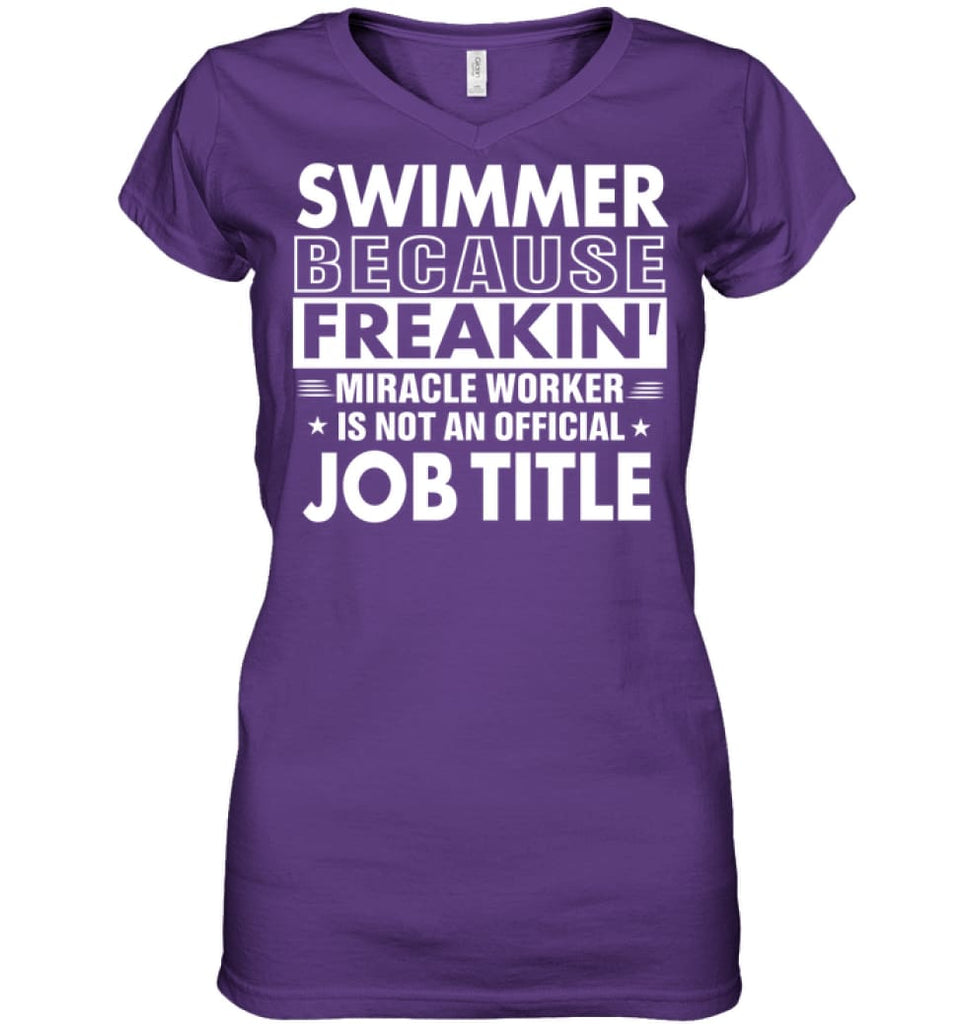 Swimmer Because Freakin' Miracle Worker Job Title Ladies V-Neck - Hanes Women's Nano-T V-Neck / Purple / L - Apparel