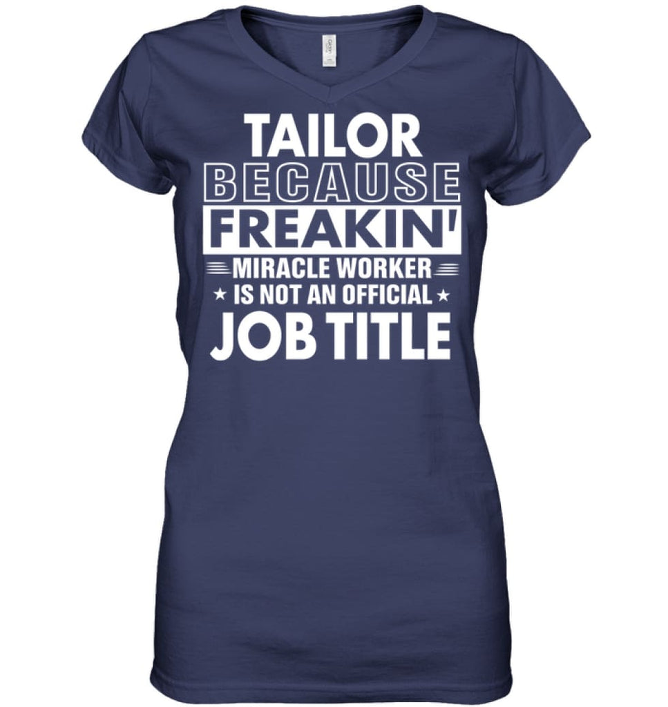 Tailor Because Freakin' Miracle Worker Job Title Ladies V-Neck - Hanes Women's Nano-T V-Neck / Navy / S - Apparel