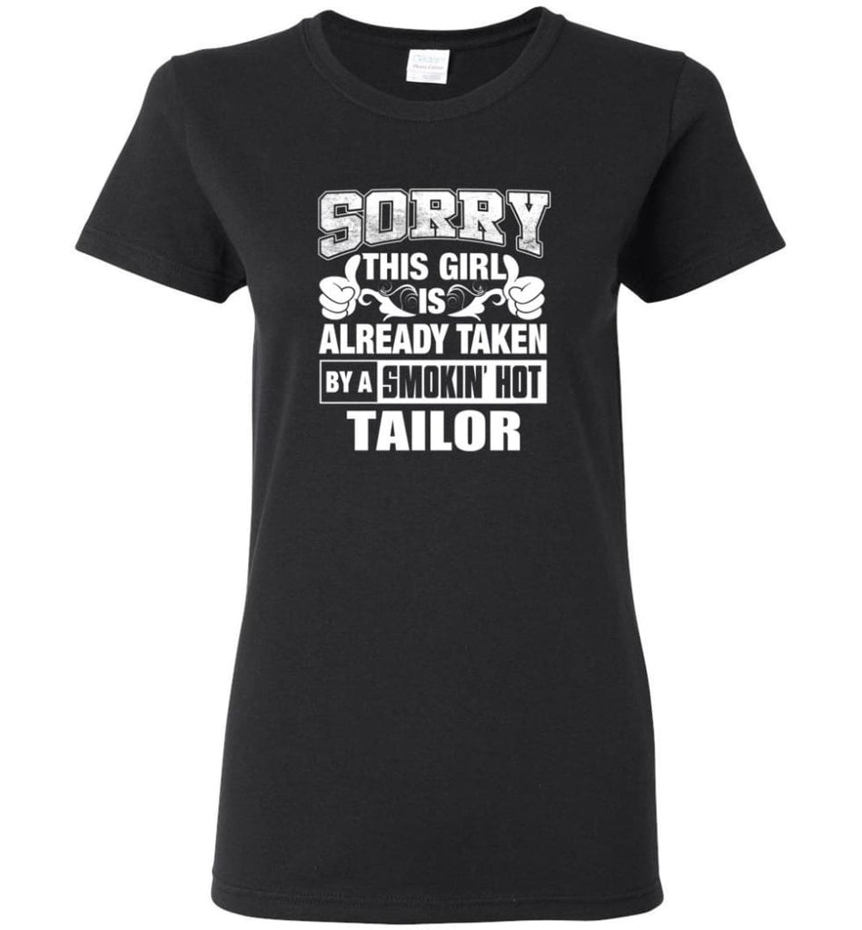 TAILOR Shirt Sorry This Girl Is Already Taken By A Smokin' Hot Women Tee - Black / M - 7