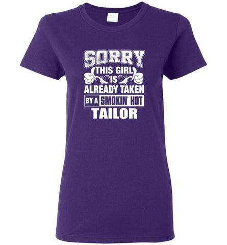 TAILOR Shirt Sorry This Girl Is Already Taken By A Smokin' Hot Women Tee - Purple / M - 7