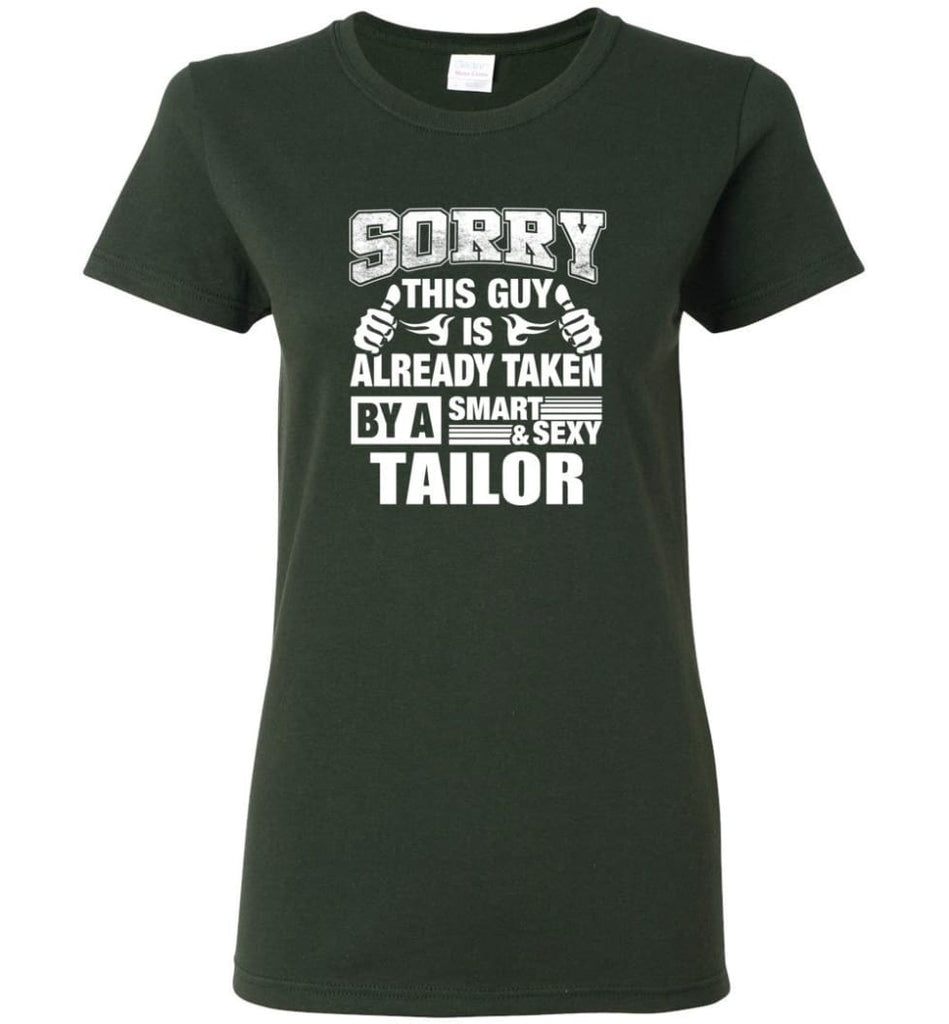 TAILOR Shirt Sorry This Guy Is Already Taken By A Smart Sexy Wife Lover Girlfriend Women Tee - Forest Green / M - 7