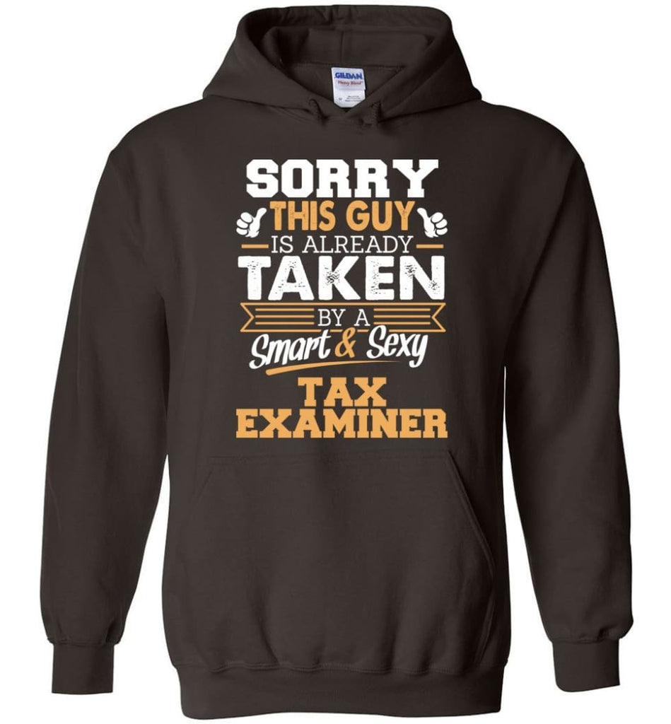 Tax Examiner Shirt Cool Gift for Boyfriend Husband or Lover - Hoodie - Dark Chocolate / M