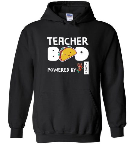 Teacher Bod Powered By Tacos - Hoodie - Black / M - Hoodie