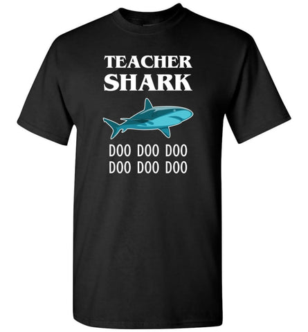 Teacher Shark Doo Doo Doo Funny Gift - T-Shirt - Black / S - T-Shirt