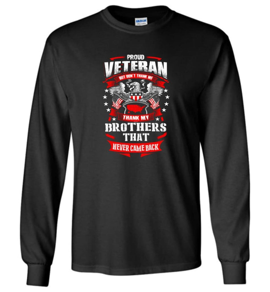 Thank My Brothers That Never Came Back Shirt - Long Sleeve T-Shirt - Black / M