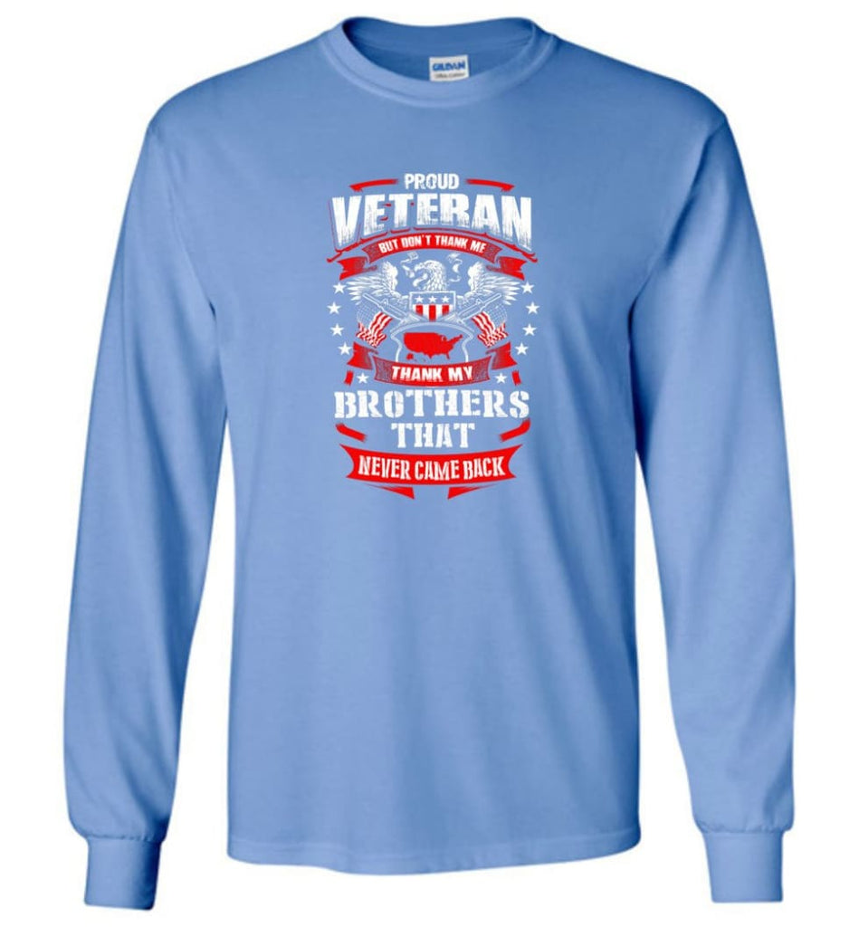 Thank My Brothers That Never Came Back Shirt - Long Sleeve T-Shirt - Carolina Blue / M
