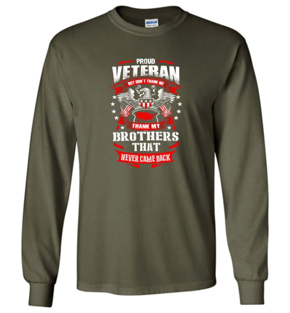 Thank My Brothers That Never Came Back Shirt - Long Sleeve T-Shirt - Military Green / M