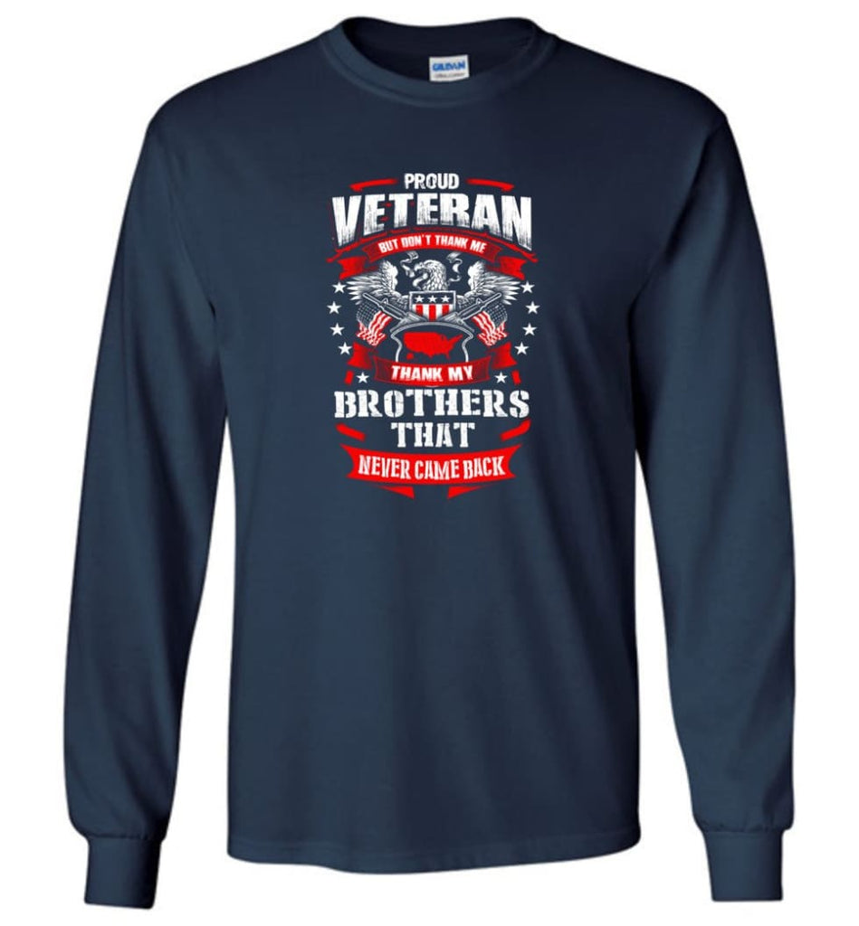 Thank My Brothers That Never Came Back Shirt - Long Sleeve T-Shirt - Navy / M