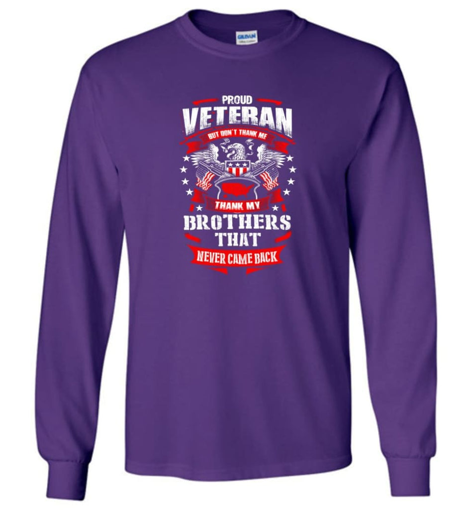 Thank My Brothers That Never Came Back Shirt - Long Sleeve T-Shirt - Purple / M