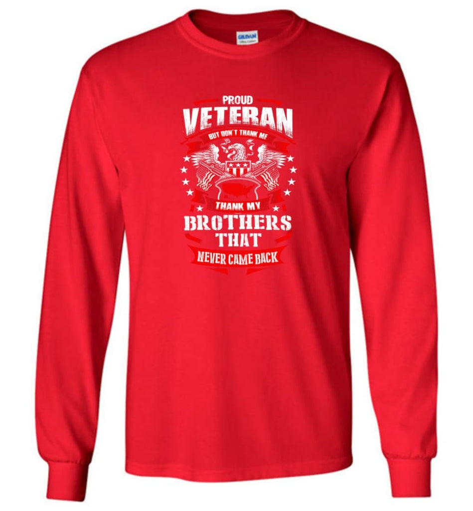 Thank My Brothers That Never Came Back Shirt - Long Sleeve T-Shirt - Red / M