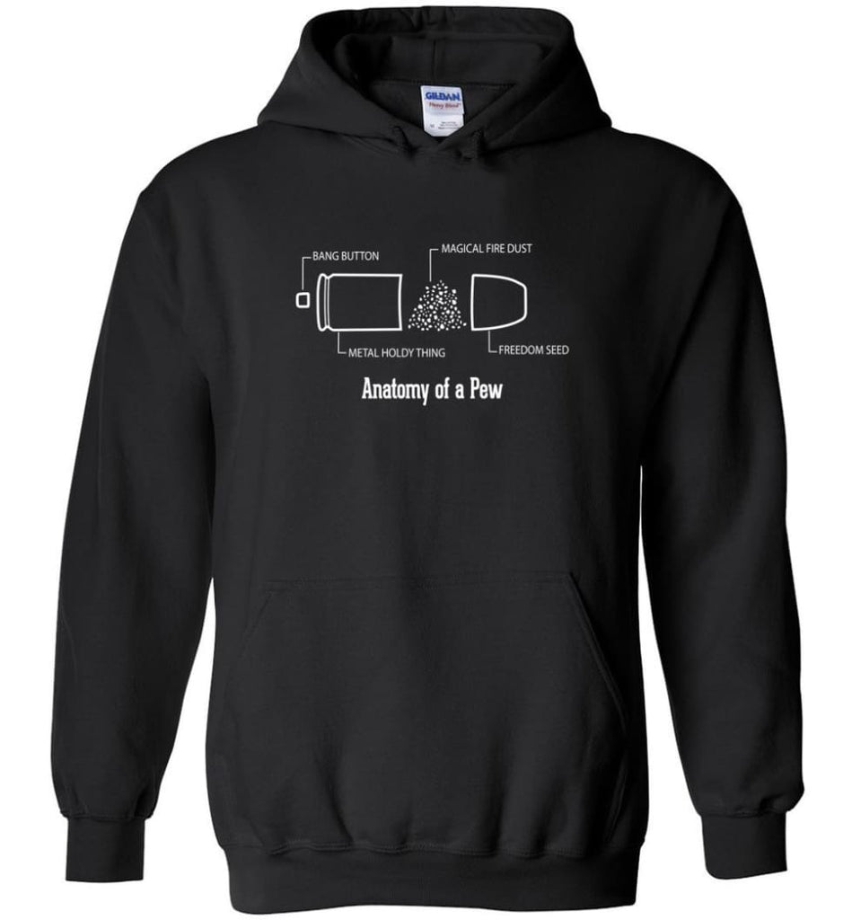 The Anatomy of a Pew Shirt Funny Bullet Shirt Gift - Hoodie - Black / M