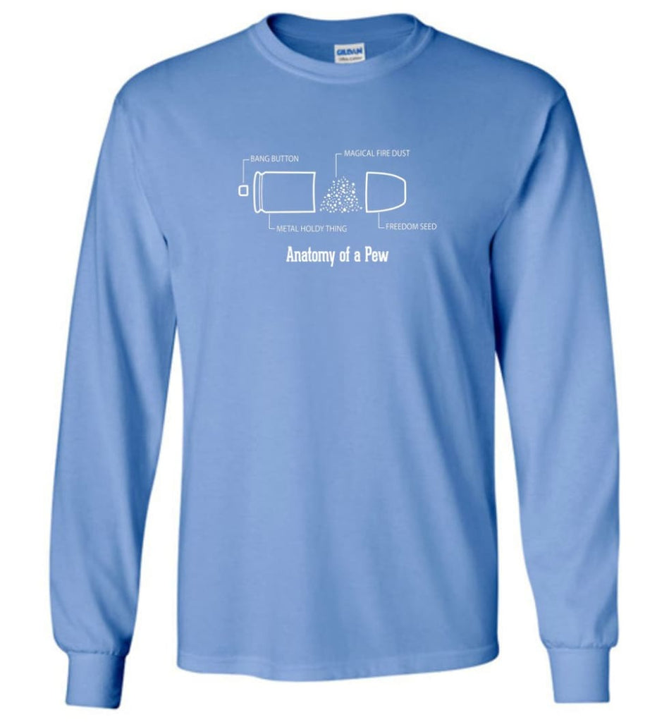 The Anatomy of a Pew Shirt Funny Bullet Shirt Gift - Long Sleeve T-Shirt - Carolina Blue / M